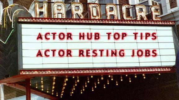 ACTOR HUB TOP TIPS: Resting jobs for actors