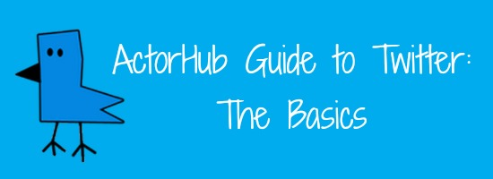 ActorHub Guide to Twitter - The Basics